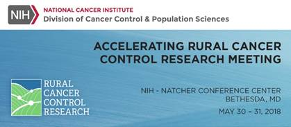 Accelerating Rural Cancer Control Research Meeting. May 30-31. Bethesda Maryland.